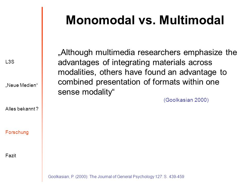 Monomodal vs. Multimodal