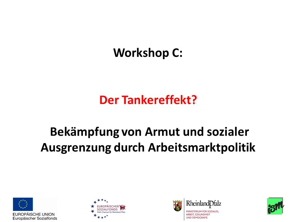 Workshop C: Der Tankereffekt