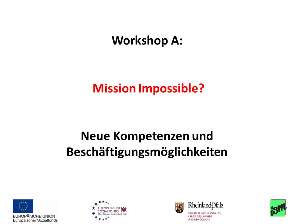 Workshop A: Mission Impossible