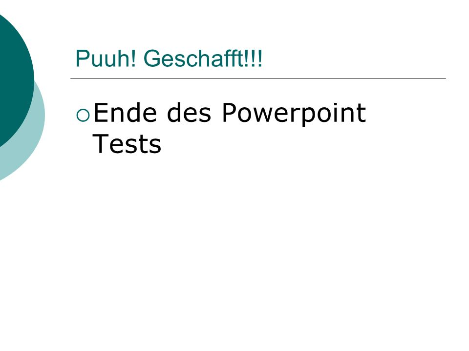 Ende des Powerpoint Tests