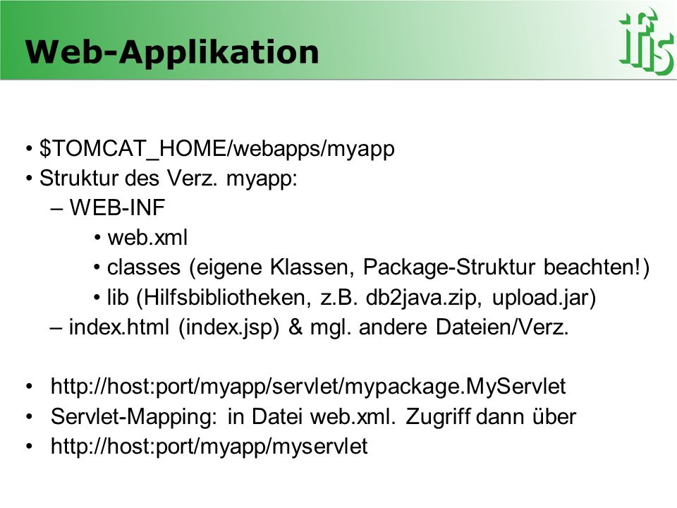 Web-Applikation • $TOMCAT_HOME/webapps/myapp