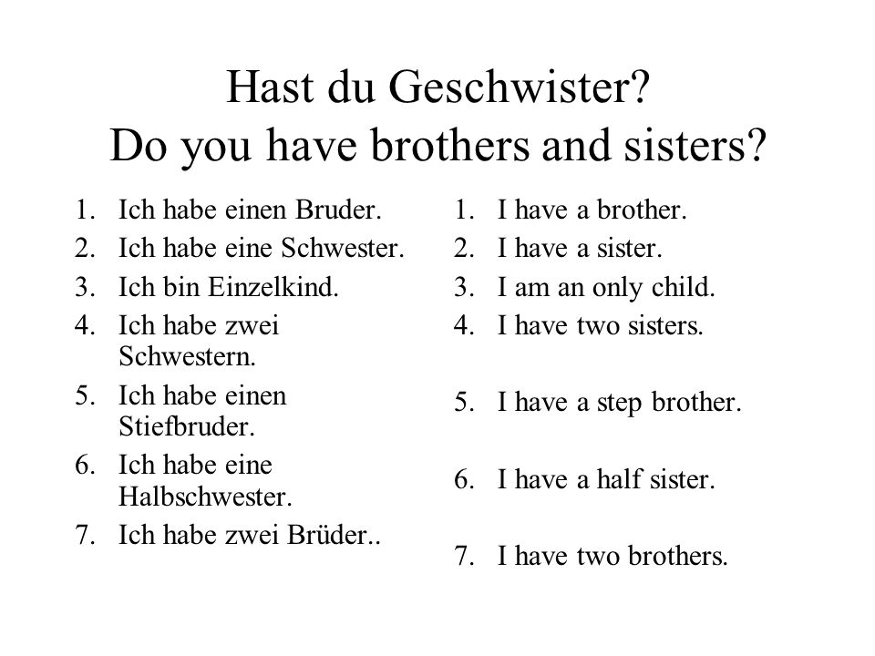 Hast du Geschwister Do you have brothers and sisters