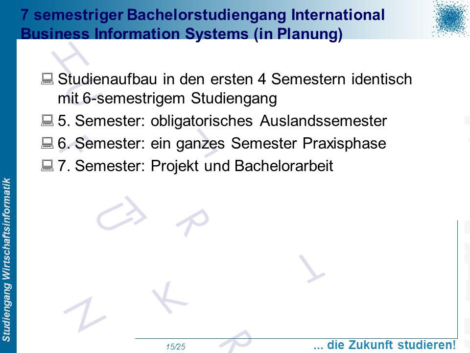 7 semestriger Bachelorstudiengang International Business Information Systems (in Planung)