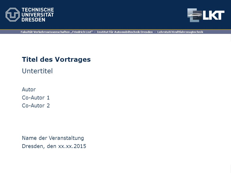 Titel des Vortrages Untertitel Autor Co-Autor 1 Co-Autor 2