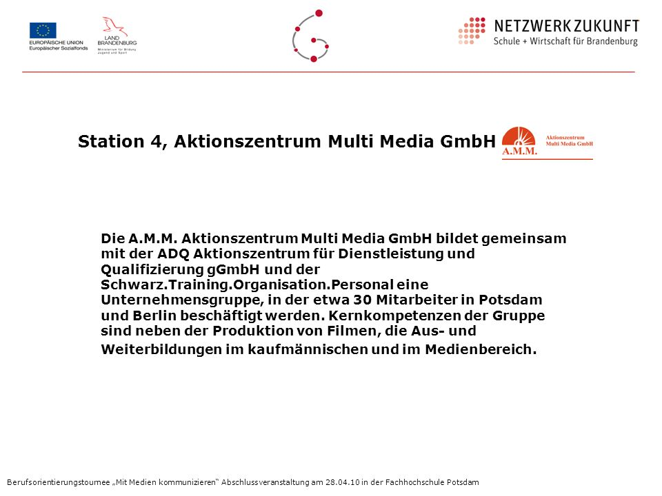 Station 4, Aktionszentrum Multi Media GmbH