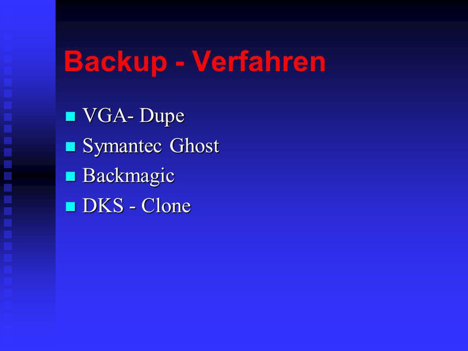 Backup - Verfahren VGA- Dupe Symantec Ghost Backmagic DKS - Clone