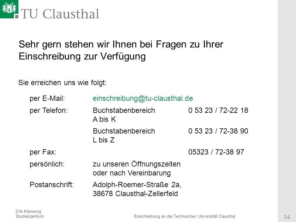 sehr gern stehen wir ihnen bei fragen zu ihrer einschreibung zur verfgung - Tu Clausthal Bewerbung