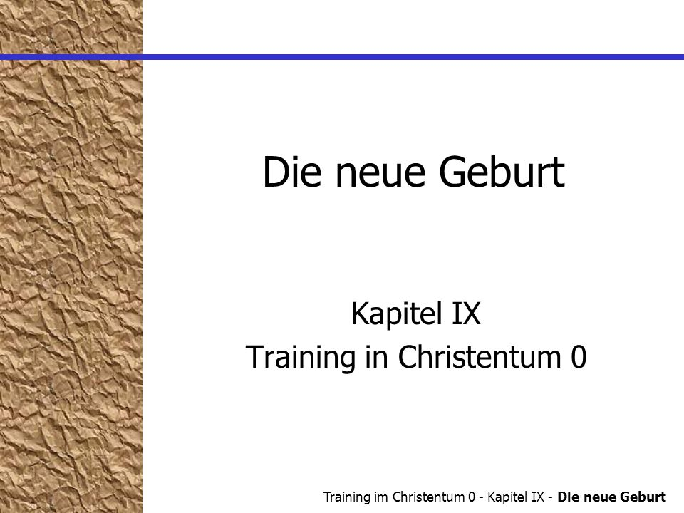 Kapitel IX Training in Christentum 0