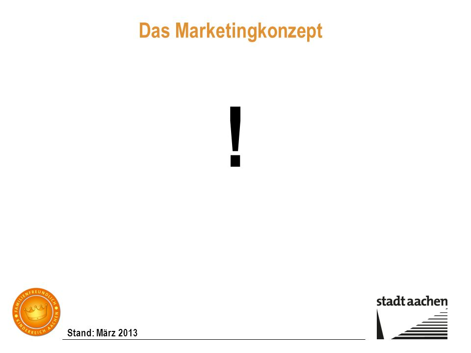 Das Marketingkonzept !