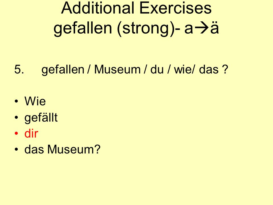 Additional Exercises gefallen (strong)- aä