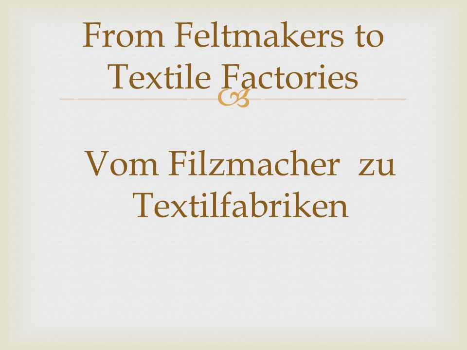 From Feltmakers to Textile Factories