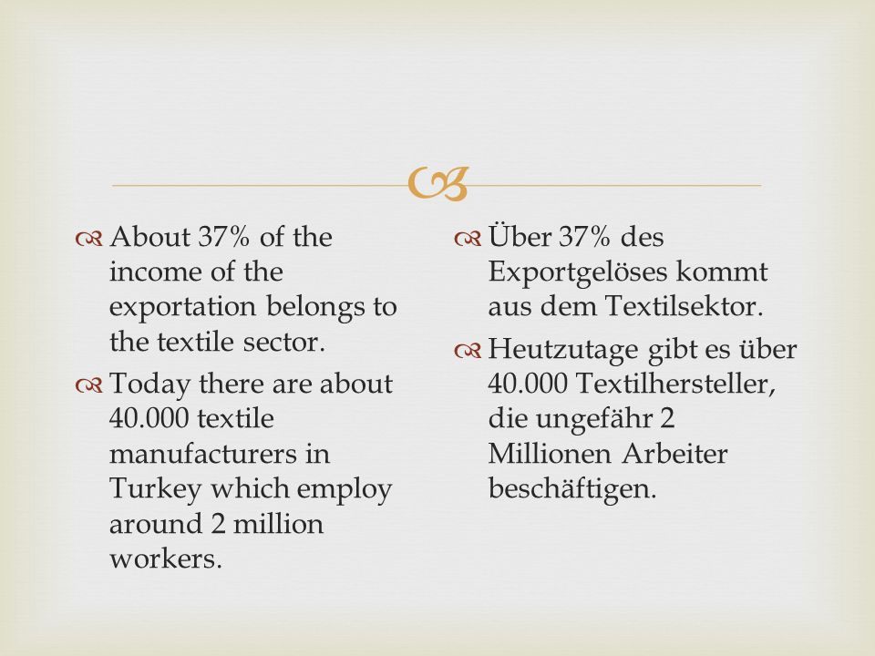 About 37% of the income of the exportation belongs to the textile sector.