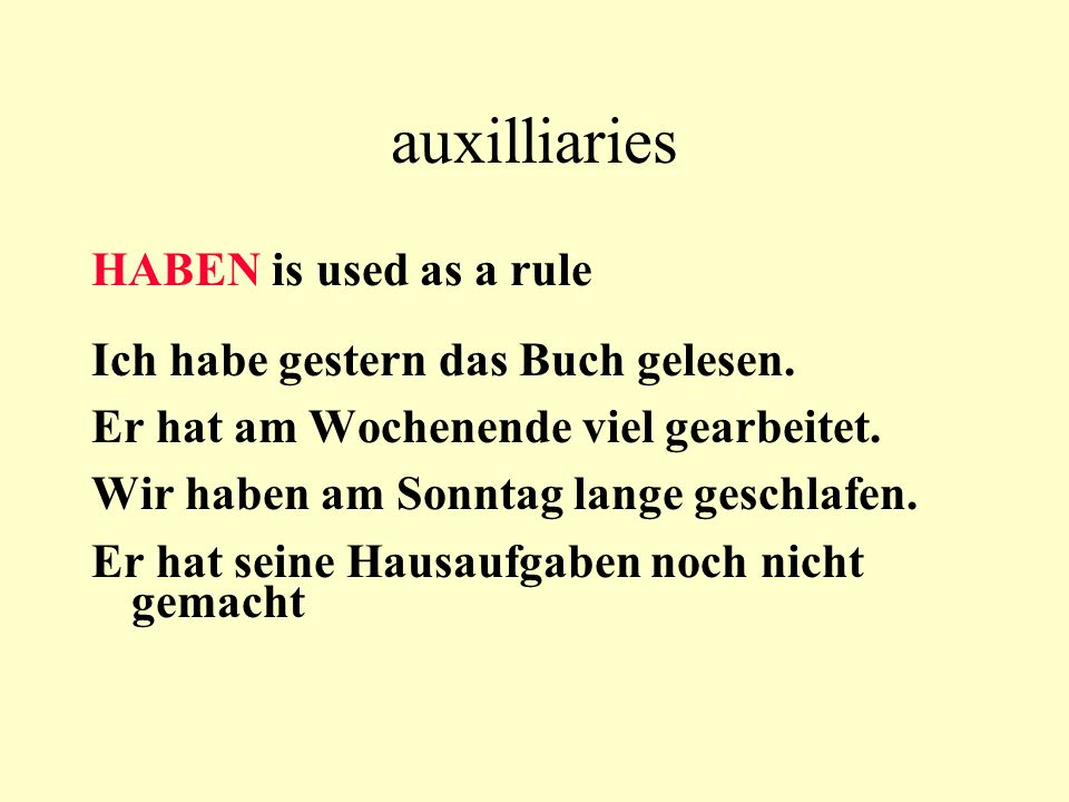 auxilliaries HABEN is used as a rule