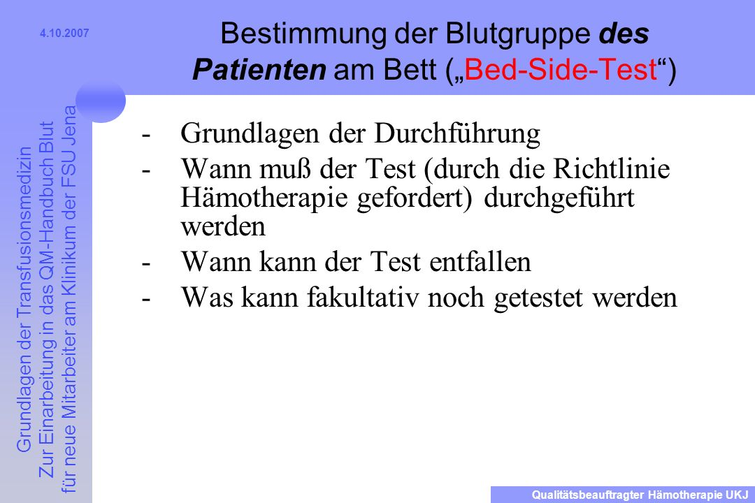 "Bestimmung der Blutgruppe des Patienten am Bett (""Bed-Side-Test )"