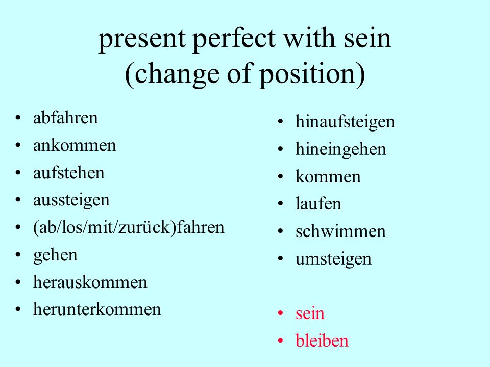 present perfect with sein (change of position)