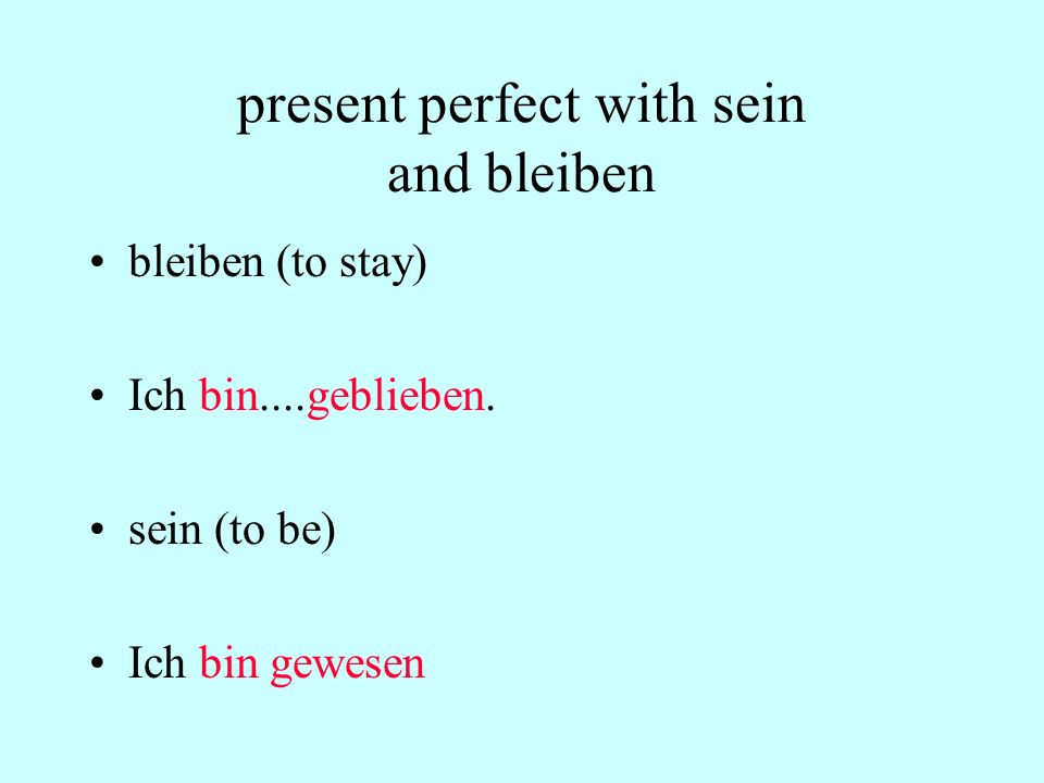 present perfect with sein and bleiben