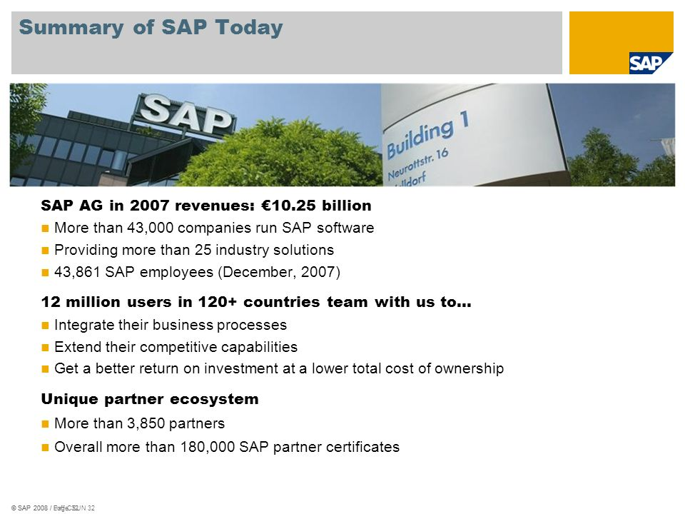 Summary of SAP Today SAP AG in 2007 revenues: €10.25 billion