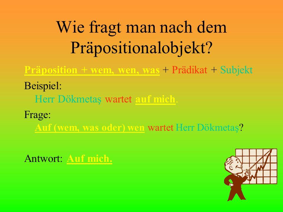 Das Akkusativobjekt & Präpositionalobjekt.