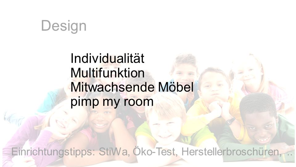 Design Individualität Multifunktion Mitwachsende Möbel pimp my room
