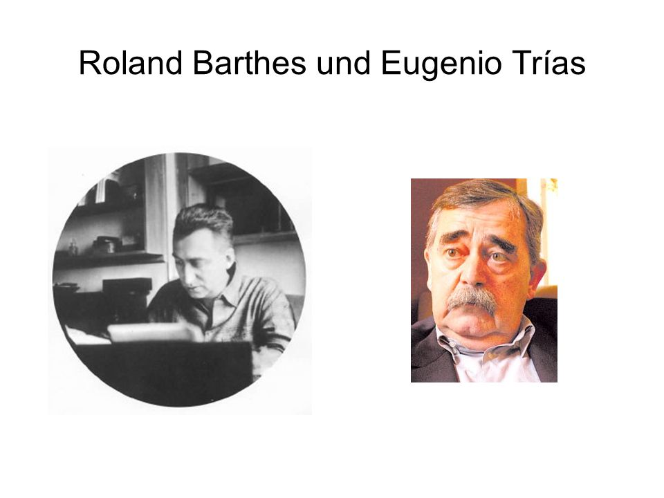 Roland Barthes und Eugenio Trías