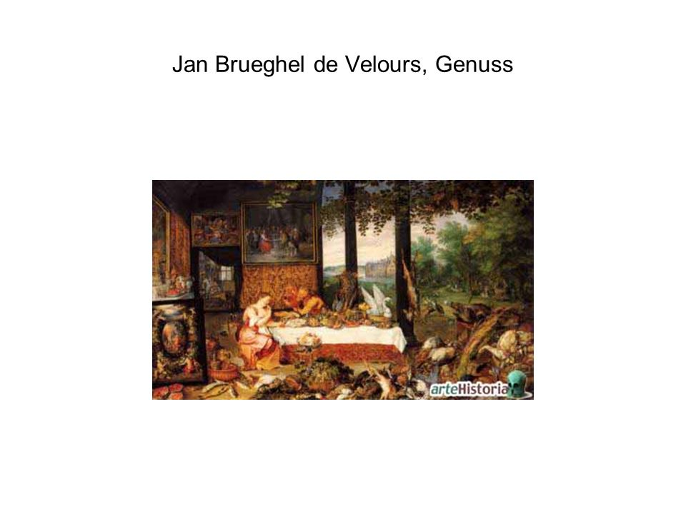 Jan Brueghel de Velours, Genuss