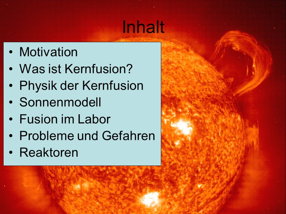 Inhalt Motivation Was ist Kernfusion Physik der Kernfusion