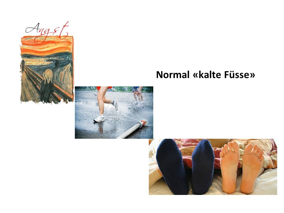 Normal «kalte Füsse»