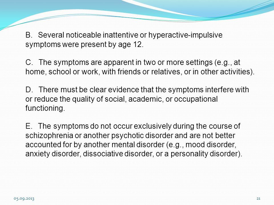 B. Several noticeable inattentive or hyperactive-impulsive symptoms were present by age 12.