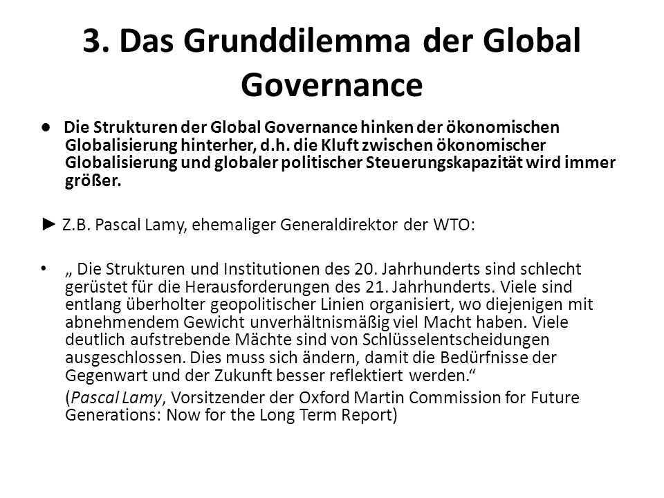 3. Das Grunddilemma der Global Governance