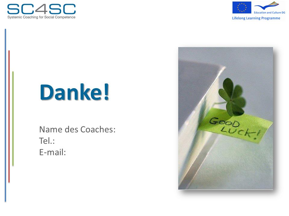 Danke! Name des Coaches: Tel.:
