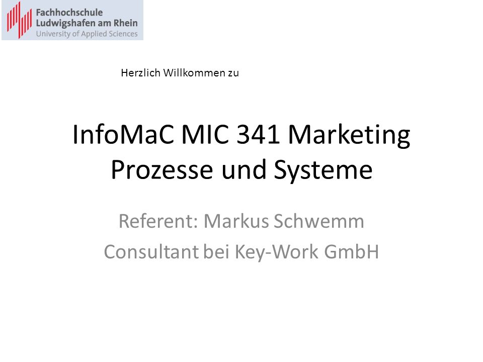 InfoMaC MIC 341 Marketing Prozesse und Systeme