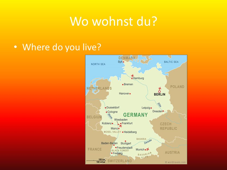 Wo wohnst du Where do you live