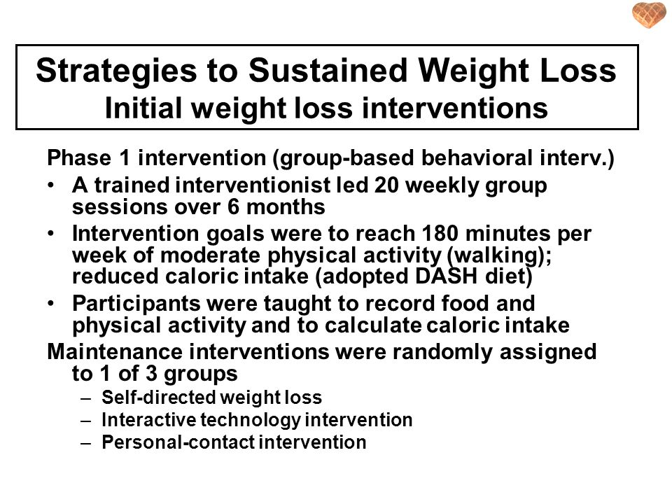Strategies to Sustained Weight Loss Initial weight loss interventions