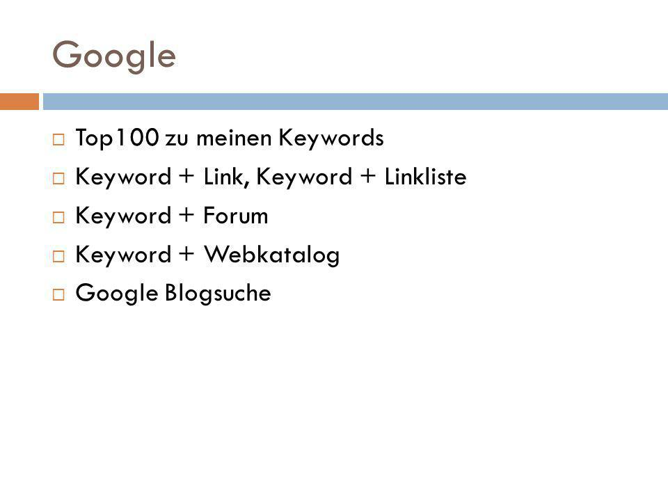 Google Top100 zu meinen Keywords Keyword + Link, Keyword + Linkliste