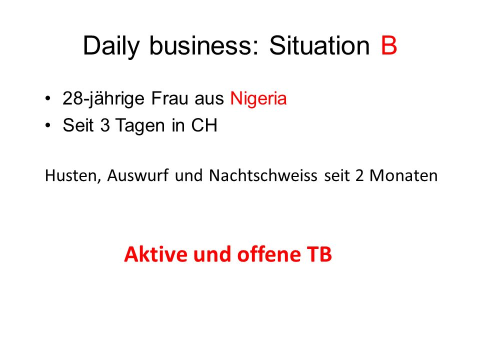 Daily business: Situation B