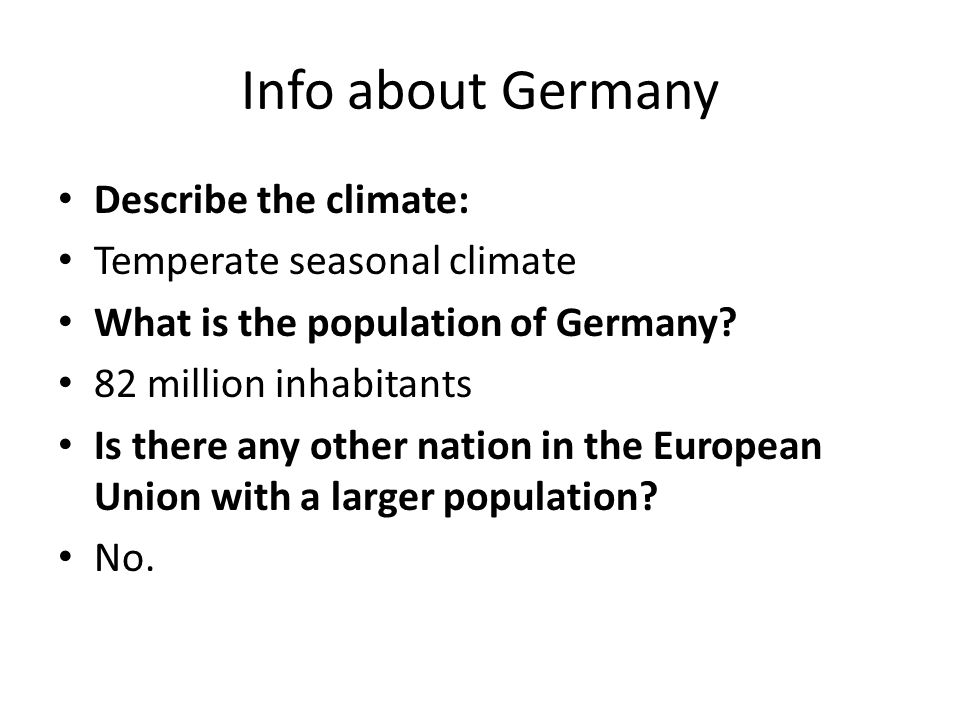 Info about Germany Describe the climate: Temperate seasonal climate