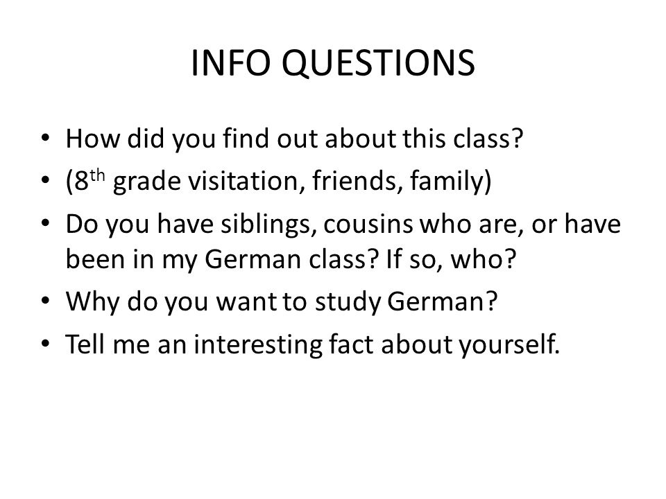 INFO QUESTIONS How did you find out about this class