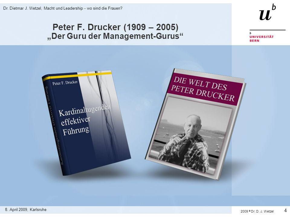 "Peter F. Drucker (1909 – 2005) ""Der Guru der Management-Gurus"