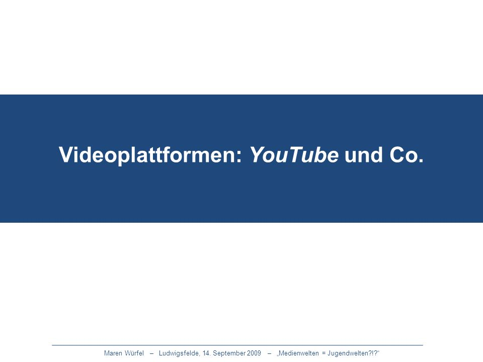 Videoplattformen: YouTube und Co.