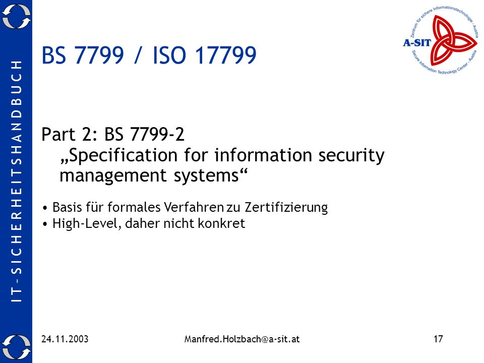 "BS 7799 / ISO 17799 Part 2: BS 7799-2 ""Specification for information security management systems"