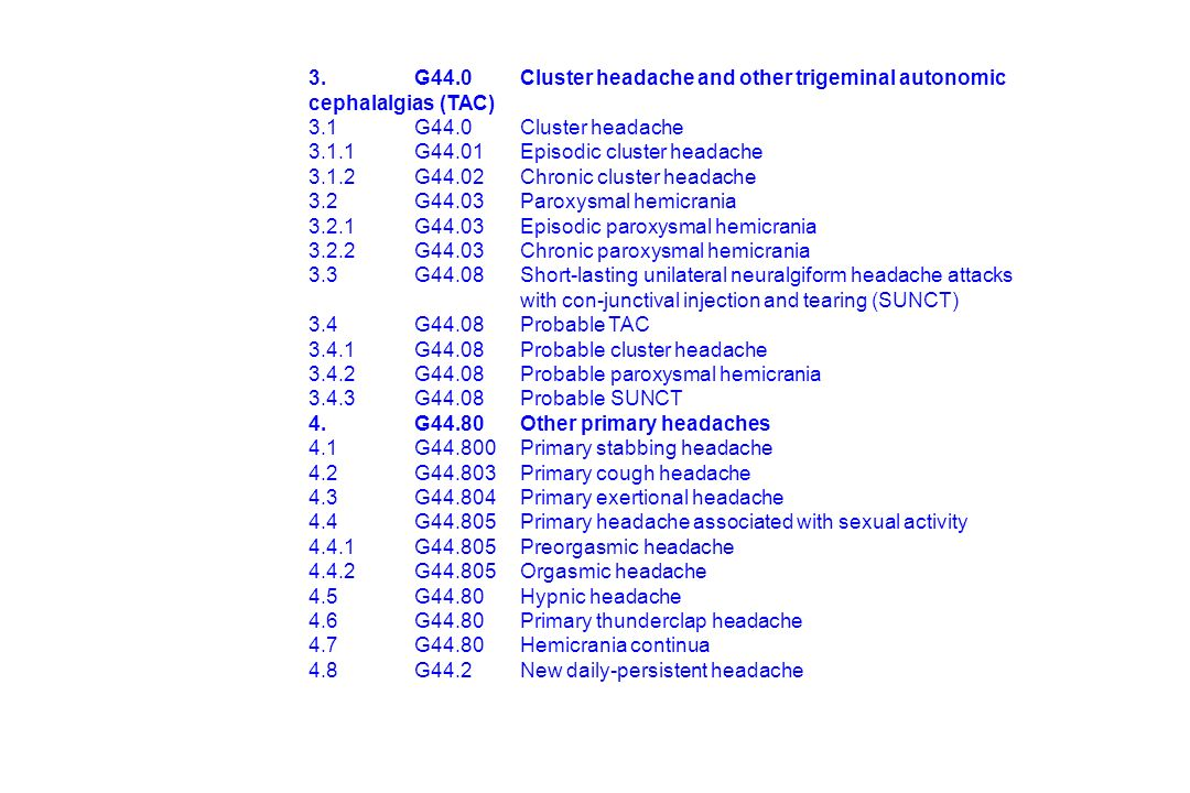 3. G44.0 Cluster headache and other trigeminal autonomic cephalalgias (TAC)