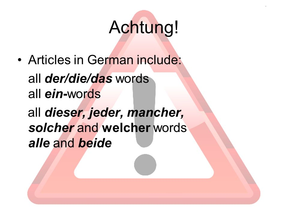 Achtung! Articles in German include: