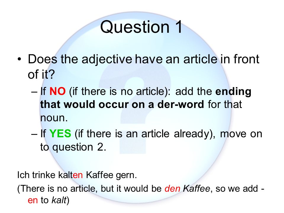 Question 1 Does the adjective have an article in front of it