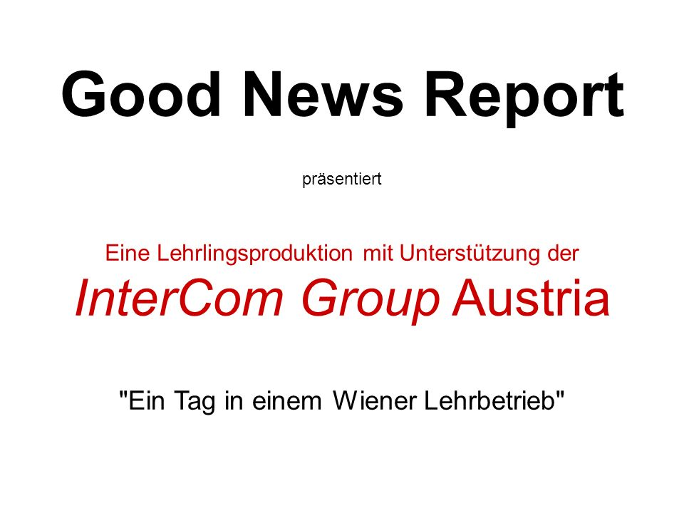 Good News Report InterCom Group Austria