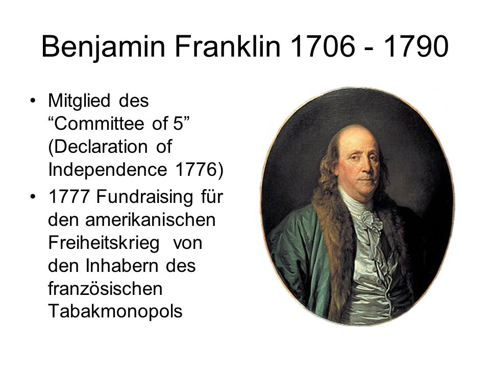 Benjamin Franklin Mitglied des Committee of 5 (Declaration of Independence 1776)