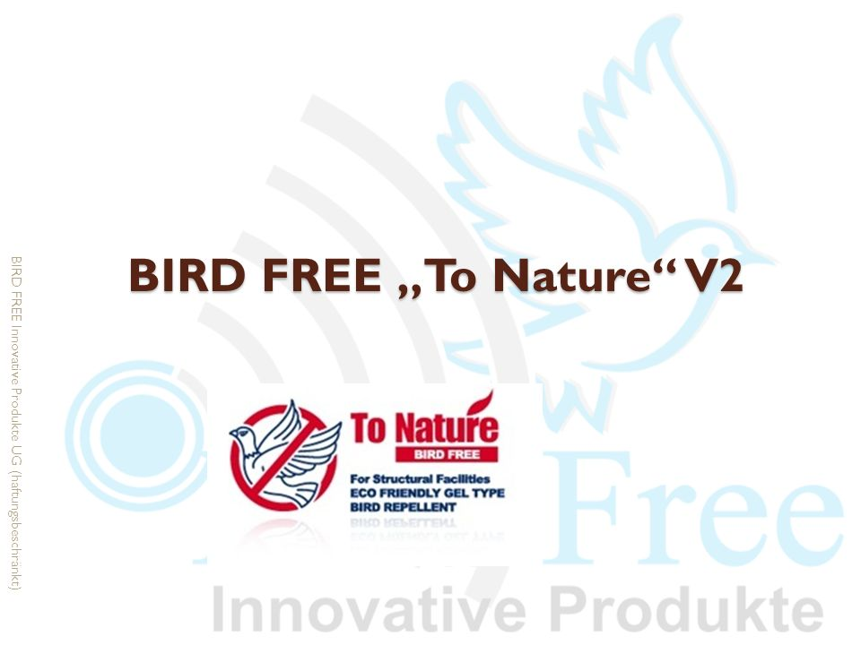 "Bird Free ""To Nature V2 BIRD FREE Innovative Produkte UG (haftungsbeschränkt)"