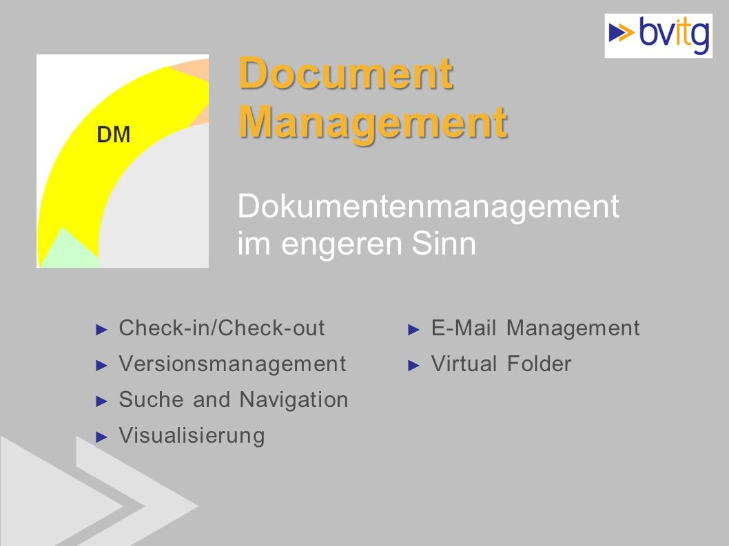 Document Management Dokumentenmanagement im engeren Sinn