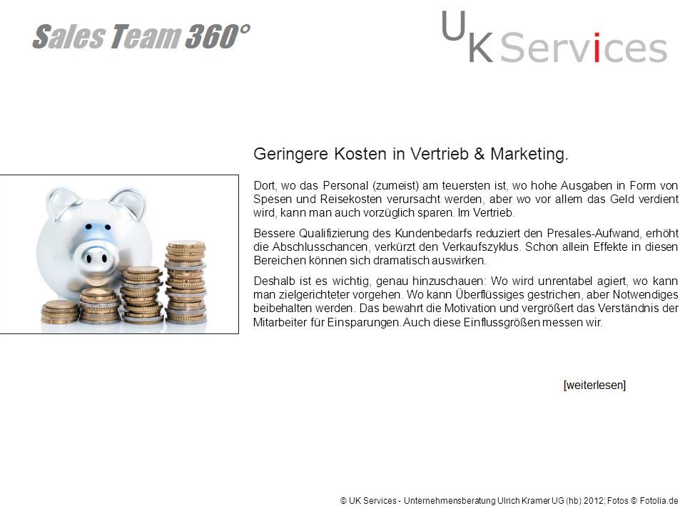 Geringere Kosten in Vertrieb & Marketing.