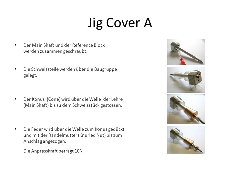 Jig Cover A Der Main Shaft und der Reference Block