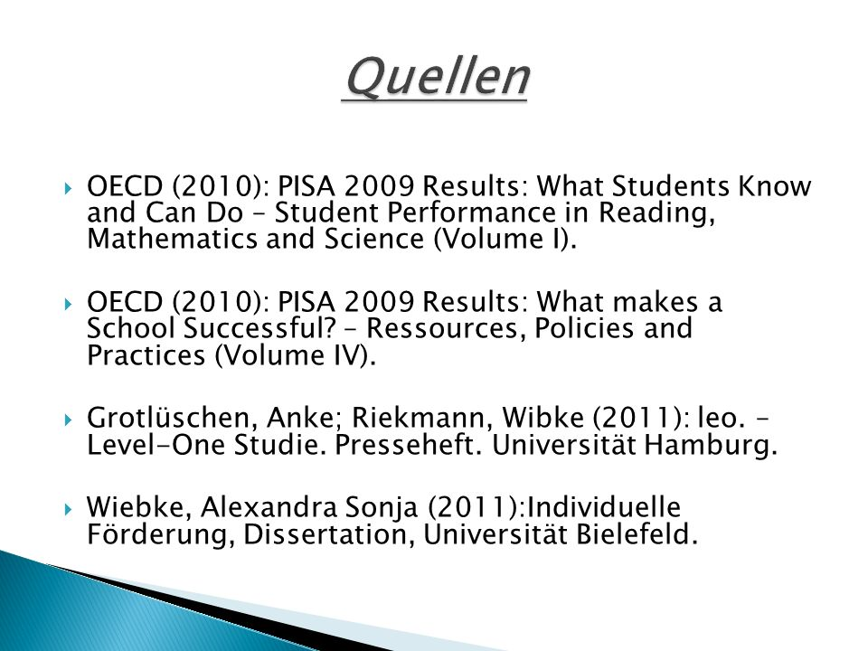 Quellen OECD (2010): PISA 2009 Results: What Students Know and Can Do – Student Performance in Reading, Mathematics and Science (Volume I).